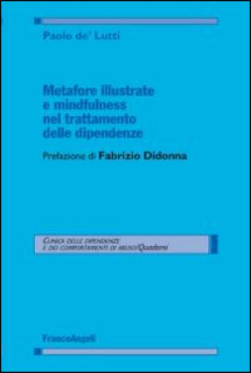 Metafore illustrate e mindfulness nel trattamento delle dipendenze - Paolo De' Lutti |