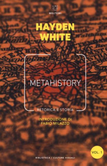 Metahistory. Retorica e storia. 1-2. - Hayden White  