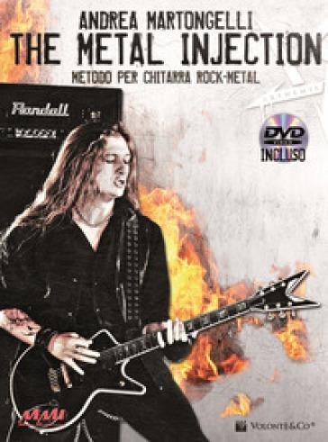 Metal injection. Metodo per chitarra rock-metal. Con DVD (The) - Andrea Martongelli |