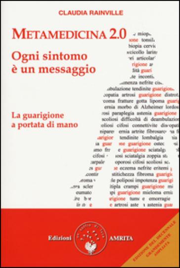Metamedicina 2.0. Ogni sintomo è un messaggio - Claudia Rainville | Thecosgala.com