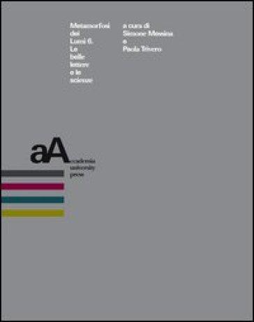 Metamorfosi dei Lumi. 6.Le belle lettere e le scienze - S. Messina | Kritjur.org