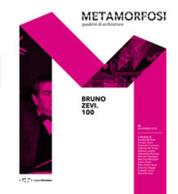 Metamorfosi. Quaderni di architettura (2018). 5: Bruno Zevi.100 - A. Muntoni |