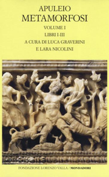 Metamorfosi. Testo latino a fronte. Ediz. critica. 1: Libri I-III - Apuleio |