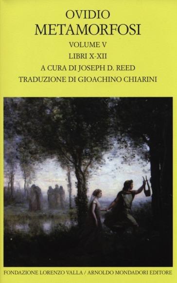 Metamorfosi. Testo latino a fronte. 5: Libri X-XII - Publio Ovidio Nasone |