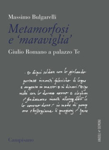 Metamorfosi e «maraviglia». Giulio Romano a Palazzo Te - Massimo Bulgarelli  
