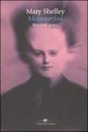 Metamorfosi: racconti gotici - Mary Shelley  