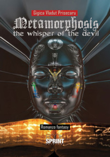 Metamorphosis. The whisper of the devil - Gigica Vladut Prisecaru |