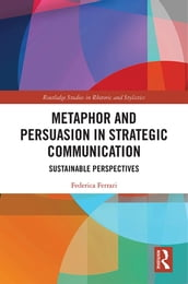 Metaphor and Persuasion in Strategic Communication