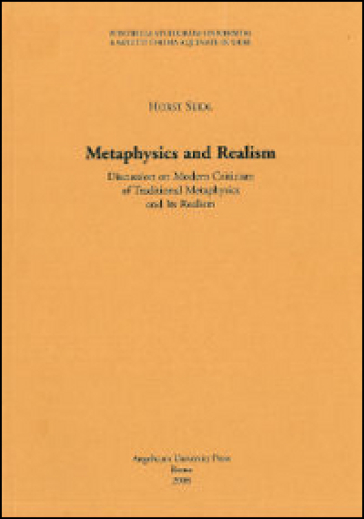 Metaphysics and realism. Discussion on modern criticism of traditional metaphysics and its realism - Horst Seidl | Kritjur.org