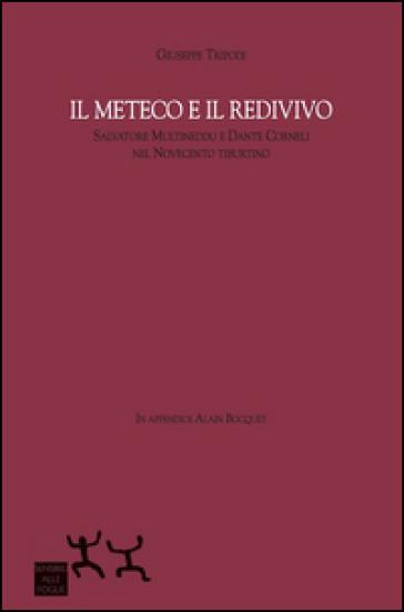 Il Meteco e il Redivivo. Salvatore Multineddu e Dante Corneli nel Novecento tiburtino - Giuseppe Tripodi |