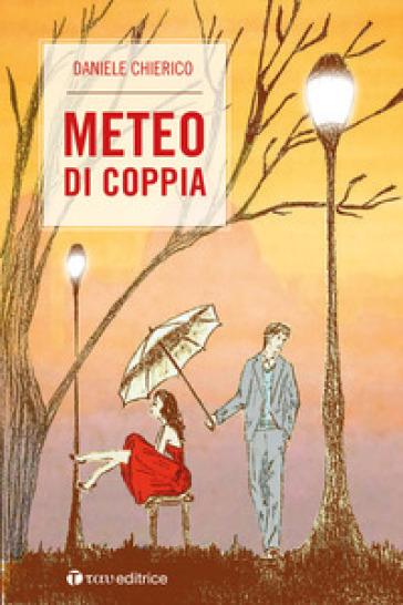 Meteo di coppia - Daniele Chierico |