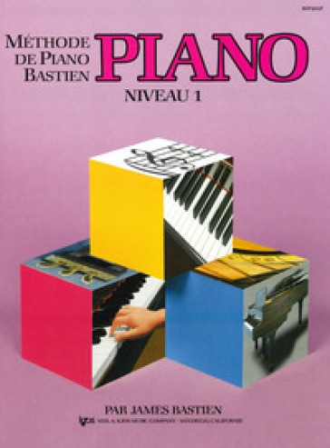 Methode piano. Niveau 1 - James Bastien |