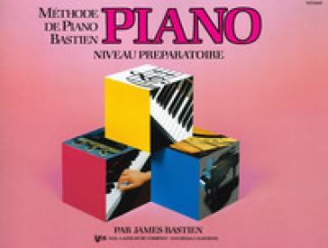 Methode piano niveau preparatoire - James Bastien |