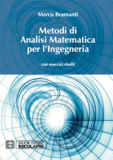 Metodi di analisi matematica per l'ingegneria. Con esercizi risolti - Marco Bramanti pdf epub
