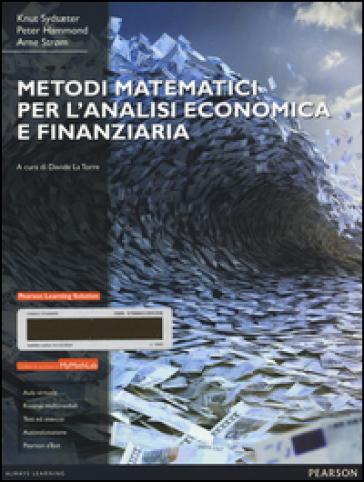 Metodi matematici per l'analisi economica e finanziaria. Con Mymathlab. Con espansione online - Knut Sydsaeter |