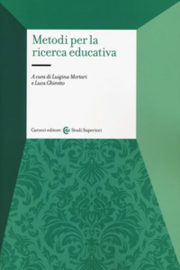 Metodi per la ricerca educativa - L. Mortari |