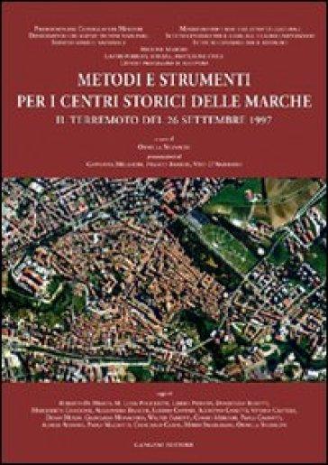 Metodi e strumenti per i centri storici delle Marche - Ornella Segnalini  