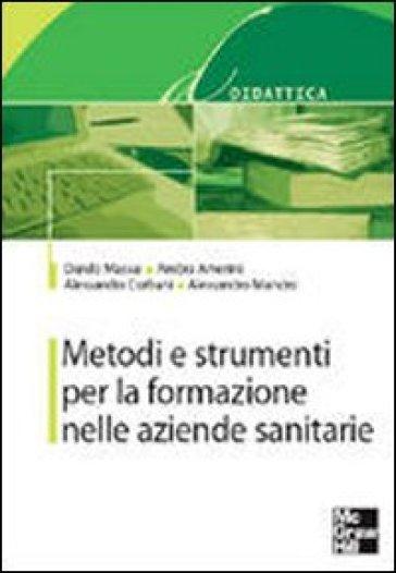 Metodi e strumenti per la formazione nelle aziende sanitarie - Danilo Massai pdf epub