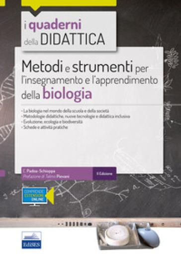 Metodi e strumenti per l'insegnamento e l'apprendimento della biologia. Con espansione online - Emilio Padoa Schioppa |