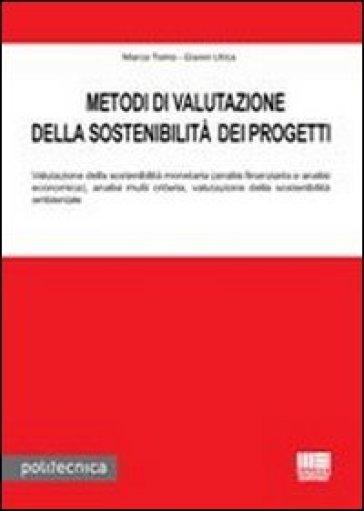 Metodi di valutazione della sostenibilità dei progetti - Gianni Utica |
