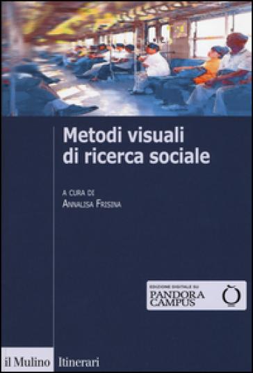 Metodi visuali di ricerca sociale - A. Frisina   Thecosgala.com