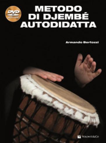 Metodo di Djembé autodidatta. Con DVD-ROM - Armando Bertozzi |