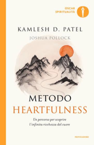 Metodo Heartfulness. Un percorso per scoprire l'infinita ricchezza del cuore - Kamlesh Patel  