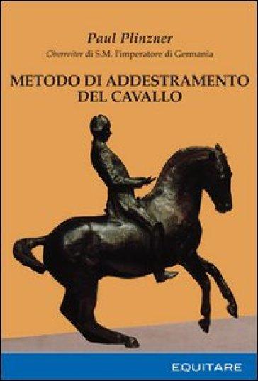 Metodo di addestramento del cavallo - Paul Plinzner |