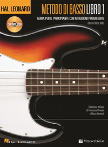 Metodo di basso. Guida per il principiante. Con CD Audio - Ed Friedland |
