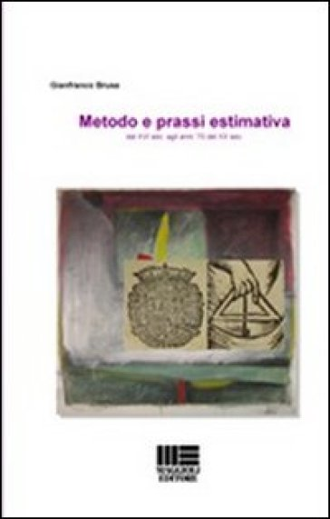 Metodo e prassi estimativa - Gianfranco Brusa |