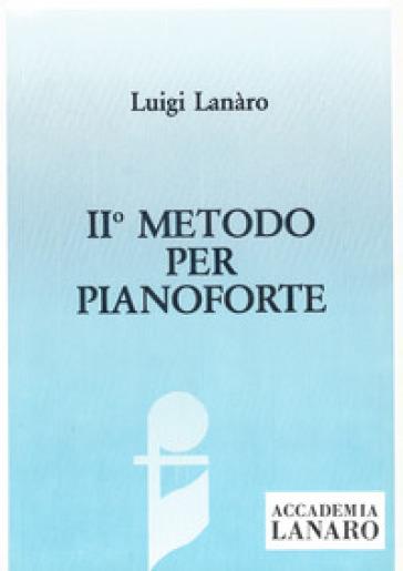 Metodo per pianoforte. 2. - Luigi Lanaro |