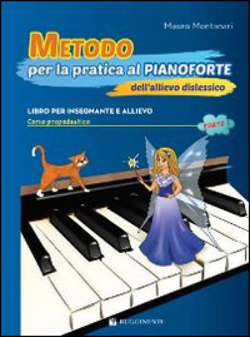 Metodo per la pratica al pianoforte dell'allievo dislessico - Mauro Montanari |