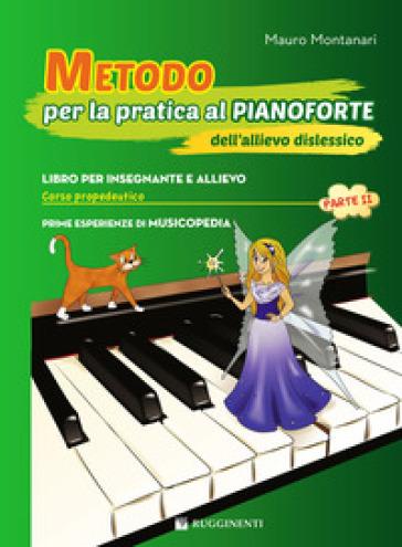 Metodo per la pratica al pianoforte dell'allievo dislessico. 2. - Mauro Montanari |