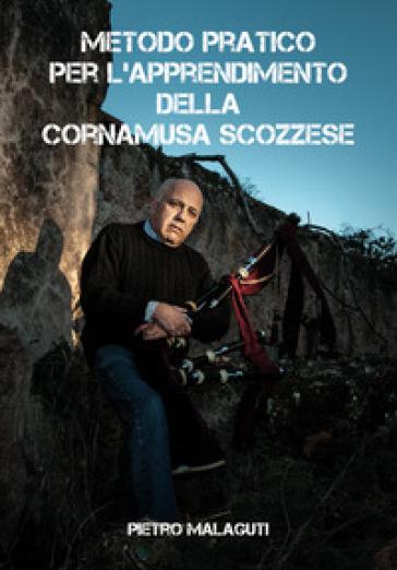 Metodo pratico per l'apprendimento della cornamusa scozzese - Pietro Malaguti | Thecosgala.com