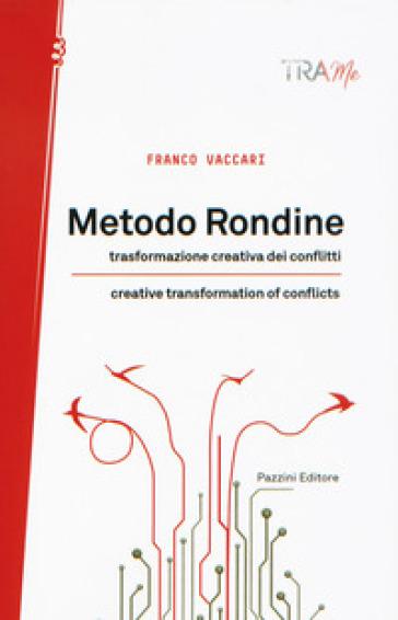 Metodo rondine. La trasformazione creativa dei conflitti. Ediz. italiana e inglese - Franco Vaccari  