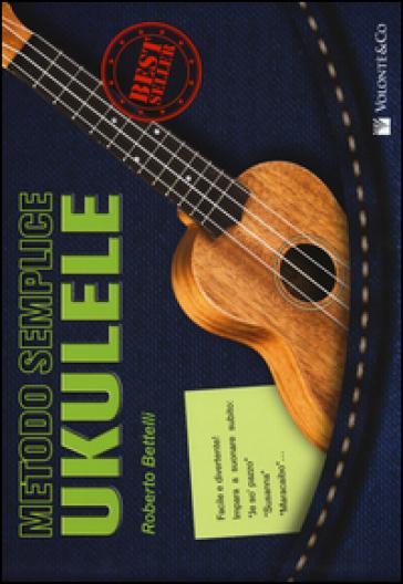 Metodo semplice ukulele - Roberto Bettelli  