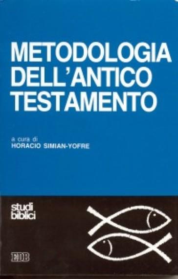 Metodologia dell'Antico Testamento - H. Simian Yofre |