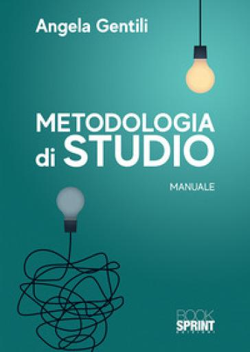 Metodologia di studio - Angela Gentili  