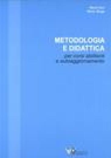 Metodologia didattica per corsi abilitanti e autoaggiornamento - Mario Gori | Rochesterscifianimecon.com