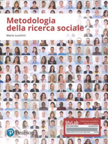 Metodologia della ricerca sociale. Ediz. mylab. Con espansione online - Mario Lucchini pdf epub