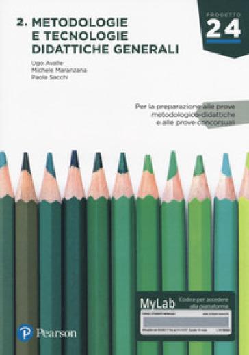 Metodologia e tecnologie didattiche generali. Ediz. MyLab. Con Contenuto digitale per download e accesso on line - Ugo Avalle |