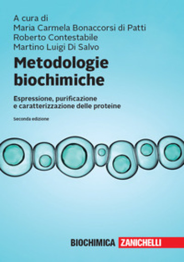 Metodologie biochimiche. Espressione, purificazione e caratterizzazione delle proteine. Con espansione online - M. C. Bonaccorsi di Patti | Thecosgala.com