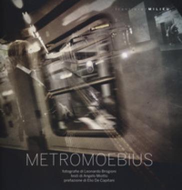 MetroMoebius. Ediz. illustrata - Angelo Miotto |