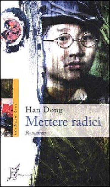 Mettere radici - Dong Han   Jonathanterrington.com