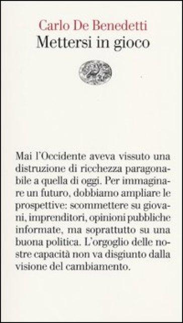Mettersi in gioco - Carlo De Benedetti | Ericsfund.org