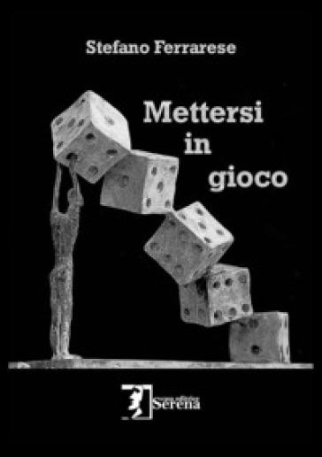 Mettersi in gioco - Stefano Ferrarese | Kritjur.org