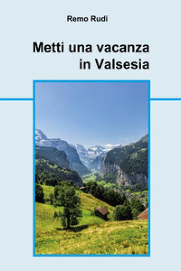 Metti una vacanza in Valsesia - Remo Rudi | Kritjur.org