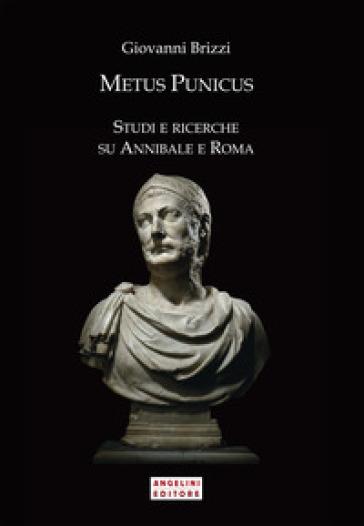 Metus Punicus. Studi e ricerche su Annibale e Roma