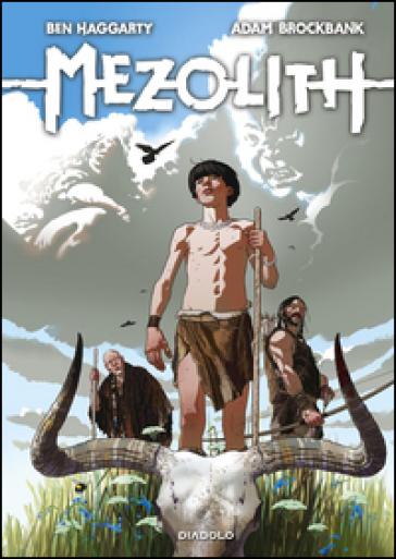 Mezolith - Ben Haggarty |