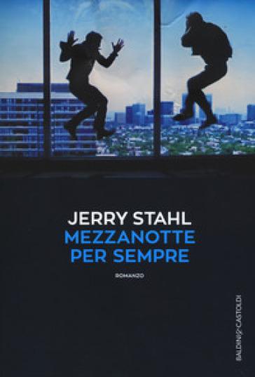 Mezzanotte per sempre - Jerry Stahl |